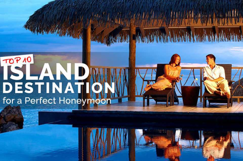 Top 10 Islands for a Perfect Honeymoon Vacation