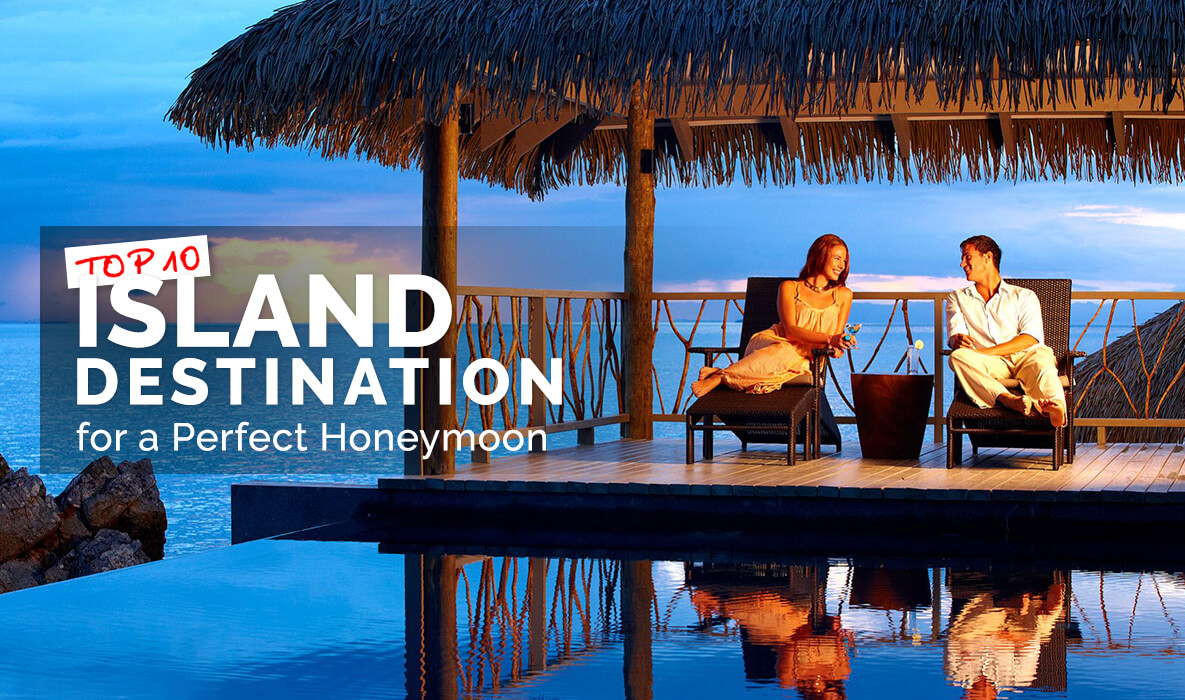 top 10 islands for a perfect honeymoon vacation * mlmt