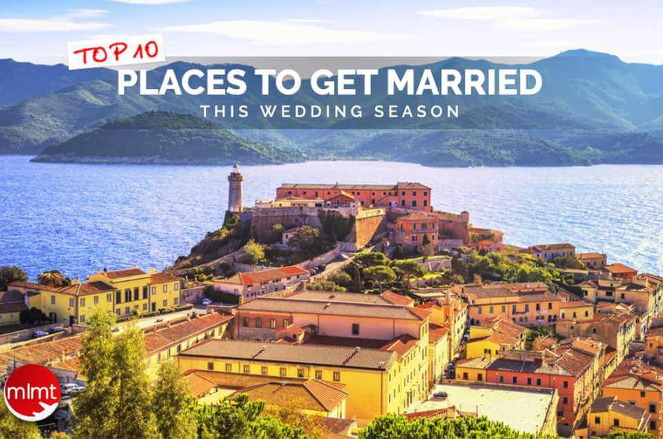 Top 10 Places To Get Married this Wedding Season