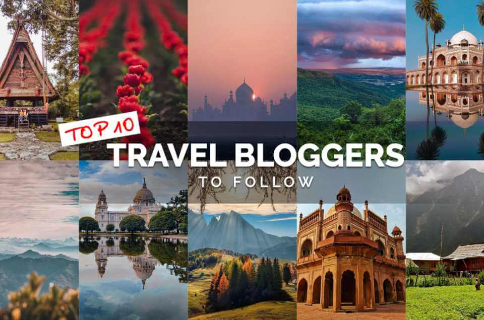 TOP 10 TRAVEL BLOGGERS TO FOLLOW