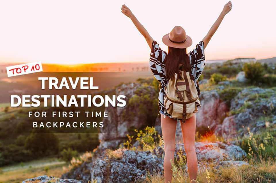 TOP 10 Travel Destinations for First-Time Backpackers