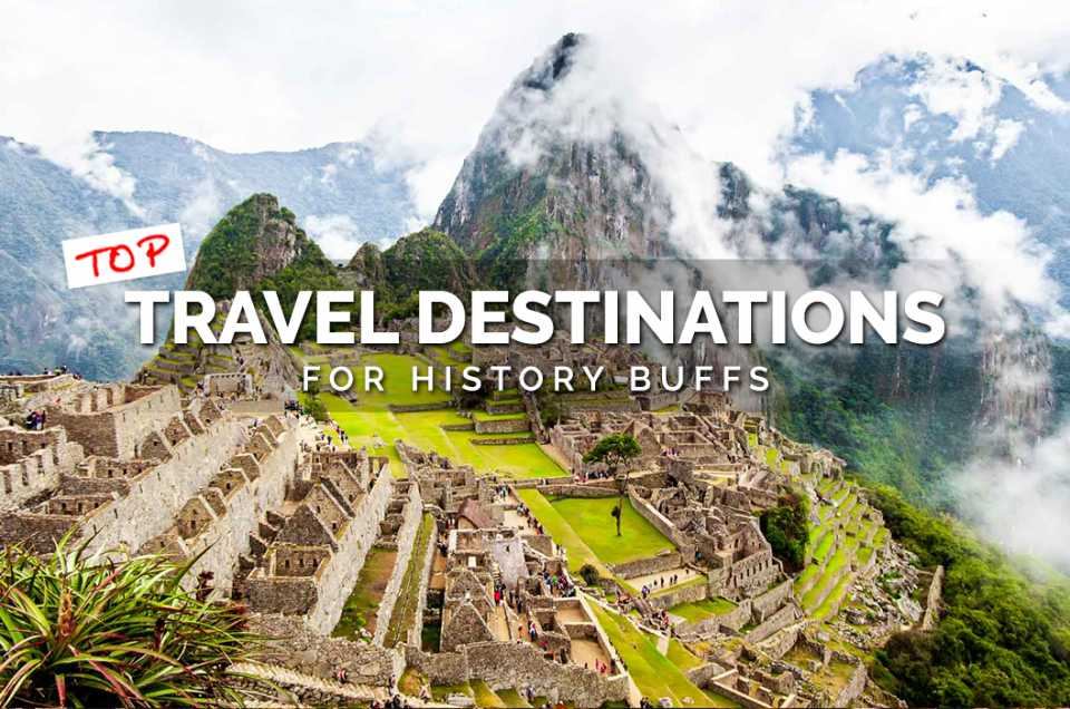 Top Travel Destinations for History Buffs