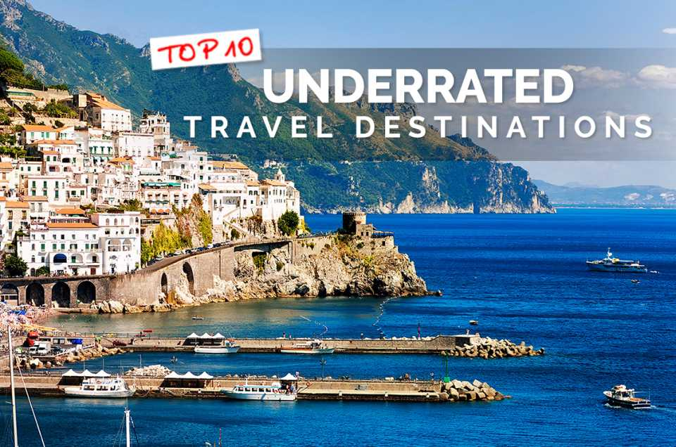 Top 10 Underrated Travel Destinations