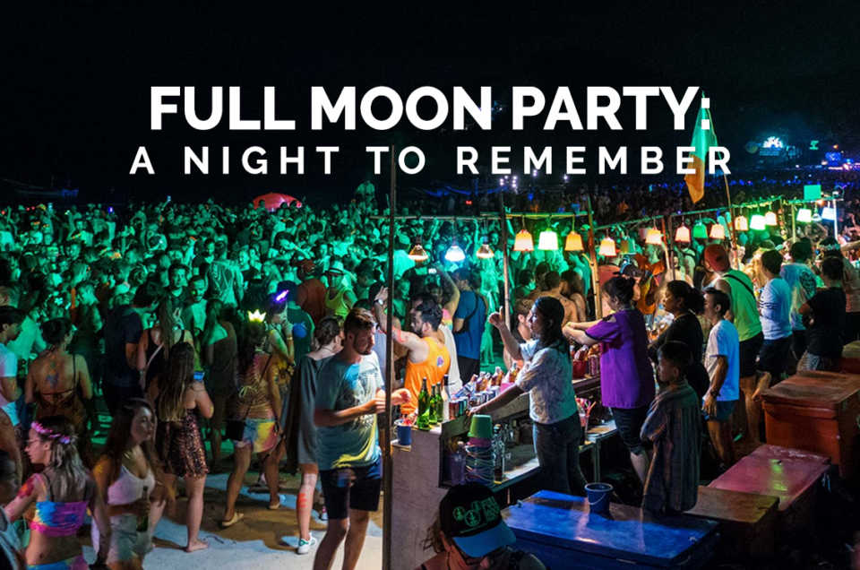 FULL MOON PARTY: a night to remember