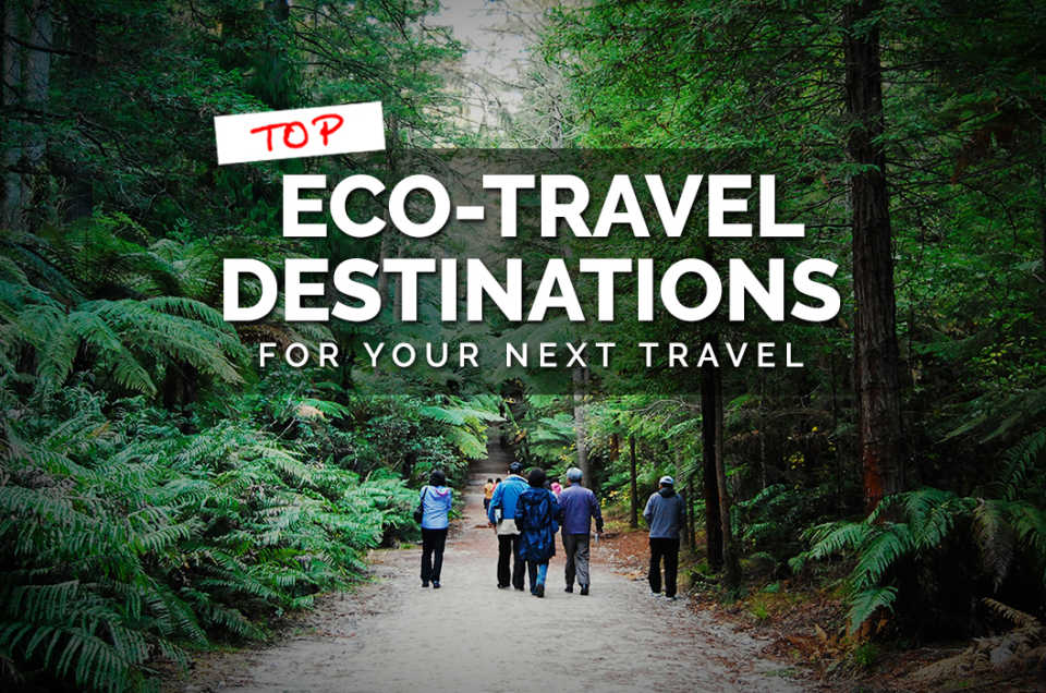 Top Eco-travel destinations for your next Travel