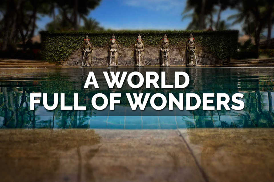 A WORLD FULL OF WONDERS